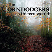 ...As Thieves Would by The Corndodgers