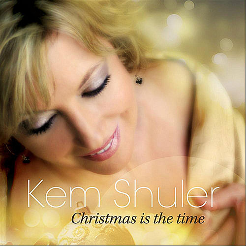 christmas is the time by kem shuler - Christmas Is The Time To Say I Love You