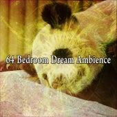 64 Bedroom Dream Ambience by Deep Sleep Music Academy