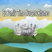 32 Family Time Nursery Rhymes by Songs For Children