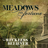 Reckless Believer by Meadows Fortune