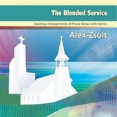 The Blended Service by Alex Zsolt