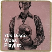 70S Disco Vibes Playlist by 70s Greatest Hits, 70's Disco, 70s Gold