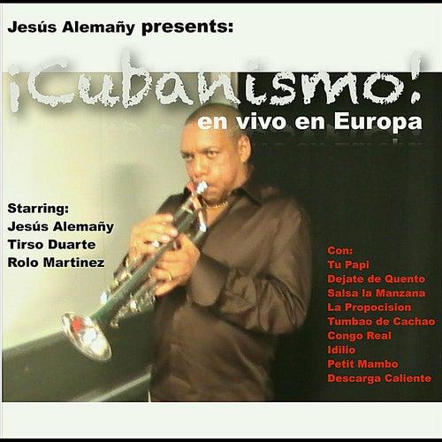 Cubanismo! En Vivo En Europa  (Live In Europe) [Jesus Alemany Presents] by Cubanismo!