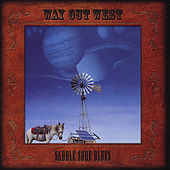 Saddle Sore Blues von Way Out West (Country)