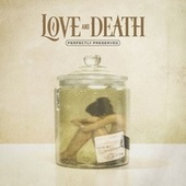 Perfectly Preserved von Love + Death