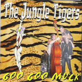 Goo Goo Muck by Jungle Tigers