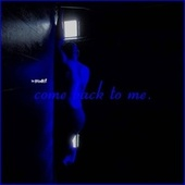 Come Back to Me by Painter