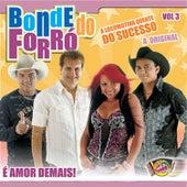 É Amor Demais, Vol. 3 von Bonde do Forró