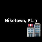 Niketown, Pt. 3 von Hip Hop Construction Co.