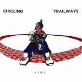 Circling Trailways de Vibe