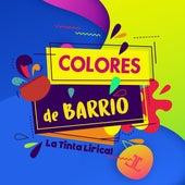 Colores de Barrio von La Tinta Lirical