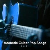 Acoustic Guitar Pop Songs 2021 de Various Artists