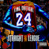 Straight To The League by King Critical