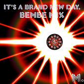 It's a Brand New Day (Bembe Mix) by M. (Matthieu Chedid)