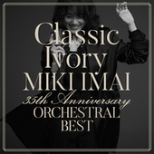 Classic Ivory 35th Anniversary Orchestral Best de Miki Imai