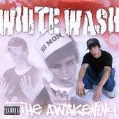 The Awakening by White Wash