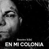 En Mi Colonia by Desorden KDC