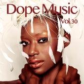 Dope Music, Vol. 30 de Alinep, ANASTASiiA, Buogo, Critto, Dhord, DJ Rodrigo Guimaraes, DJ SweeT-R, Fobia, ISHAN, Legsy, Mica Uk, Renan Mariz, Thierry Cao, Tru Light, Zalley