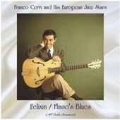 Felixin / Flavio's Blues (All Tracks Remastered) by Franco Cerri