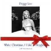White Christmas / I Like a Sleighride (All Tracks Remastered) de Peggy Lee