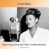 Pearl Bailey Sings Porgy & Bess And Other Gershwin Melodies (Remastered 2020) von Pearl Bailey