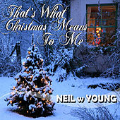 That's What Christmas Means to Me de Neil W Young