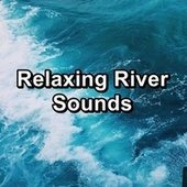 Relaxing River Sounds von Yogamaster