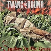 Snakes In The Grass by Twang and Round