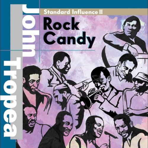 Standard Influence II 'Rock Candy' by John Tropea