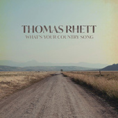 What's Your Country Song by Thomas Rhett