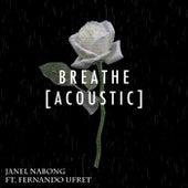 Breathe (Acoustic) [feat. Fernando Ufret] by Janel Nabong