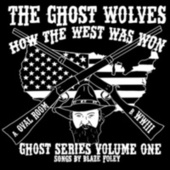 Ghost Series, Vol. 1: How the West Was Won de The Ghost Wolves