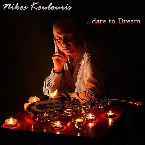 ...Dare to Dream by Nikos Koulouris