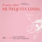 Te Quiero, Dijiste (Muñequita Linda) de Sole Gimenez