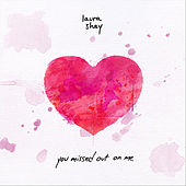 You Missed Out On Me (Explicit Version) by Laura Shay