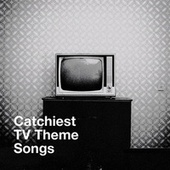 Catchiest Tv Theme Songs by TV Studio Project, Best TV and Movie Themes, TV Theme Song Maniacs
