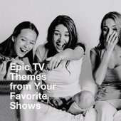 Epic Tv Themes from Your Favorite Shows by TV Theme Song Library, TV Theme Players, TV Series Music