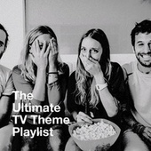 The Ultimate TV Theme Playlist by TV Theme Band, The Best of TV Series, TV Theme Tune Factory