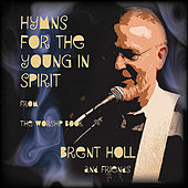 Hymns for the Young in Spirit von Brent Holl
