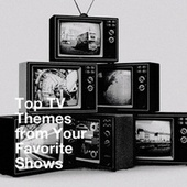 Top TV Themes from Your Favorite Shows by TV Themes, TV Generation, Film