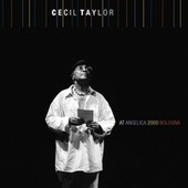 at AngelicA 2000 Bologna by Cecil Taylor