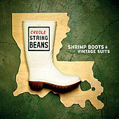 Shrimp Boots & Vintage Suits by Creole String Beans