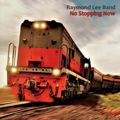 No Stopping Now de Raymond Lee Band