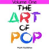 The Art of Pop, Vol. 1 von Man Parrish