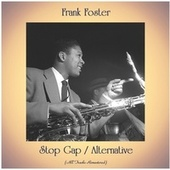 Stop Gap / Alternative (All Tracks Remastered) by Frank Foster