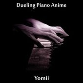 Dueling Piano Anime (Original Motion Picture Soundtrack) de Yomii