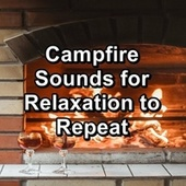 Campfire Sounds for Relaxation to Repeat by Yoga Music