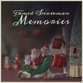 Famed Snowman Memories de John Gary, Harve Bishop, The Merle Staton Choir, Eureka Brass Band, Denny Chew