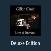 Live at Browns (Deluxe Edition) von Gillan Cash